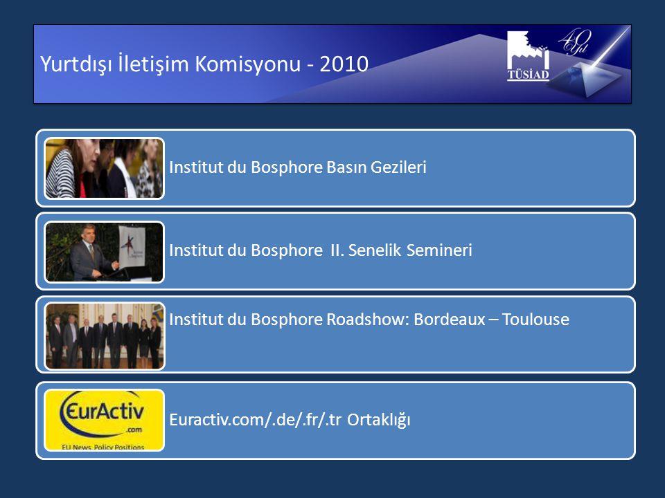 Yurtdışı İletişim Komisyonu - 2010 Institut du Bosphore Basın Gezileri Institut du Bosphore II.
