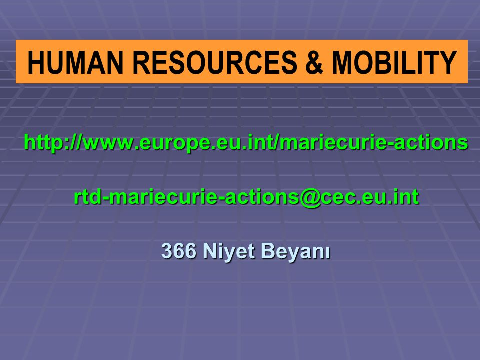 http://www.europe.eu.int/mariecurie-actions rtd-mariecurie-actions@cec.eu.int 366 Niyet Beyanı HUMAN RESOURCES & MOBILITY