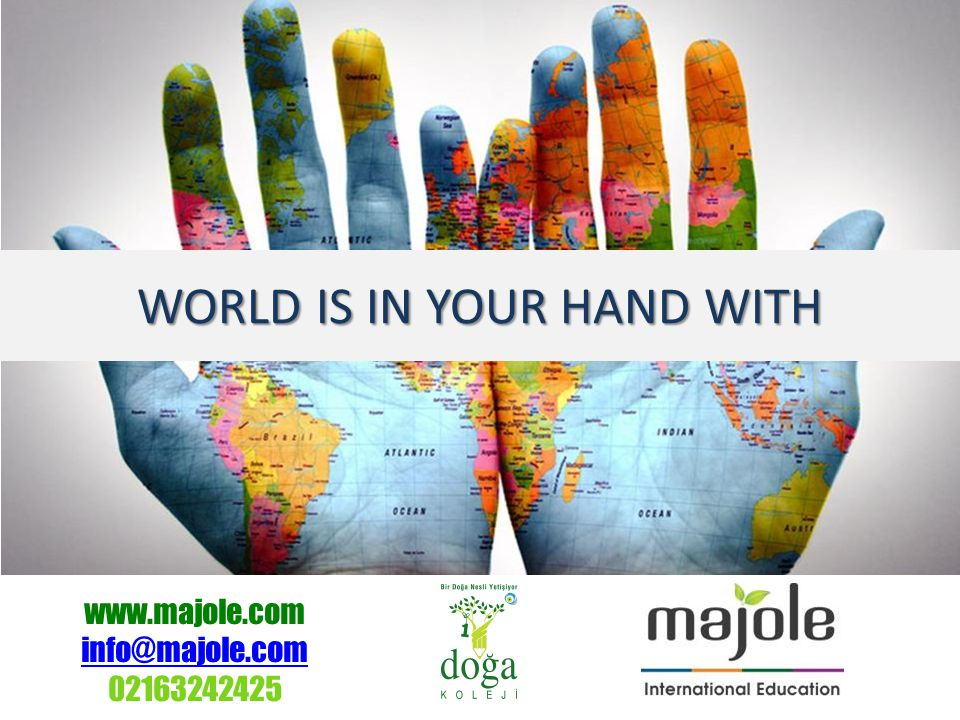 www.majole.com info@majole.com 02163242425 WORLD IS IN YOUR HAND WITH