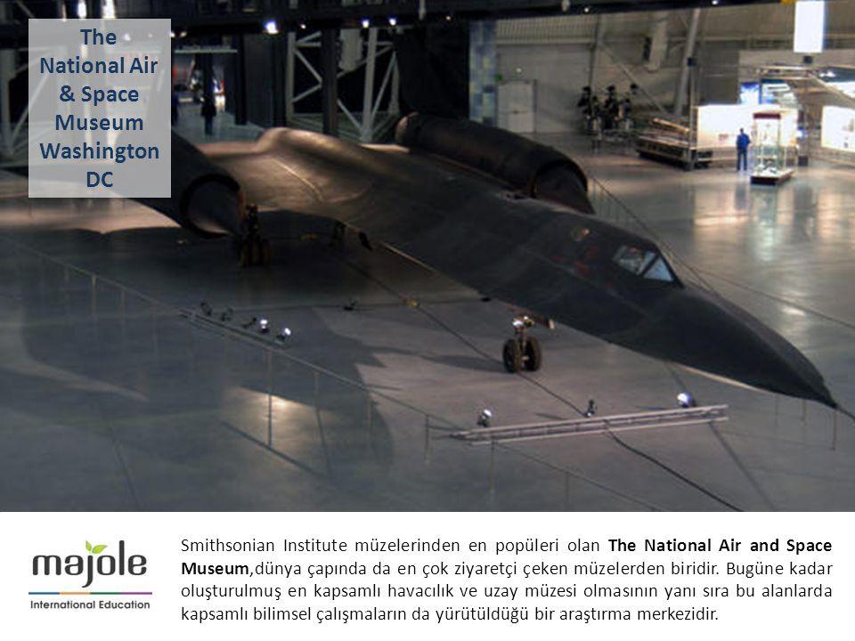 2- 10 Aralık 2012 Smithsonian Institute müzelerinden en popüleri olan The National Air and Space Museum,dünya çapında da en çok ziyaretçi çeken müzele