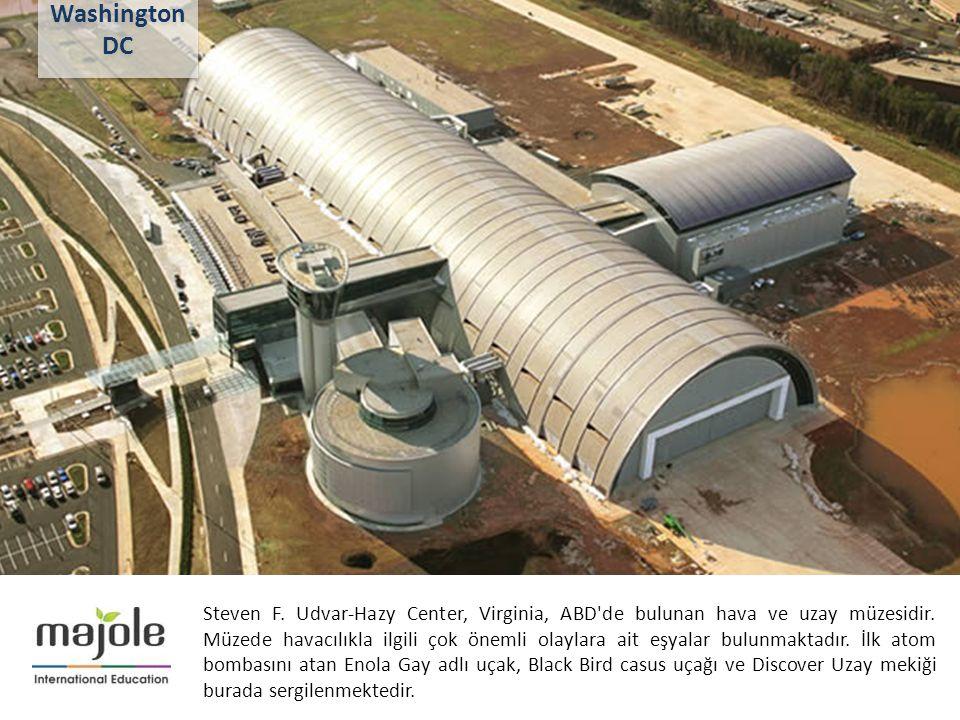 2- 10 Aralık 2012 Steven F. Udvar-Hazy Center, Virginia, ABD'de bulunan hava ve uzay müzesidir. Müzede havacılıkla ilgili çok önemli olaylara ait eşya
