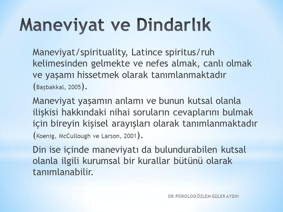 Maneviyat/spirituality, Latince spiritus/ruh kelimesinden gelmekte ve nefes almak, canlı olmak ve yaşamı hissetmek olarak tanımlanmaktadır ( Başbakkal