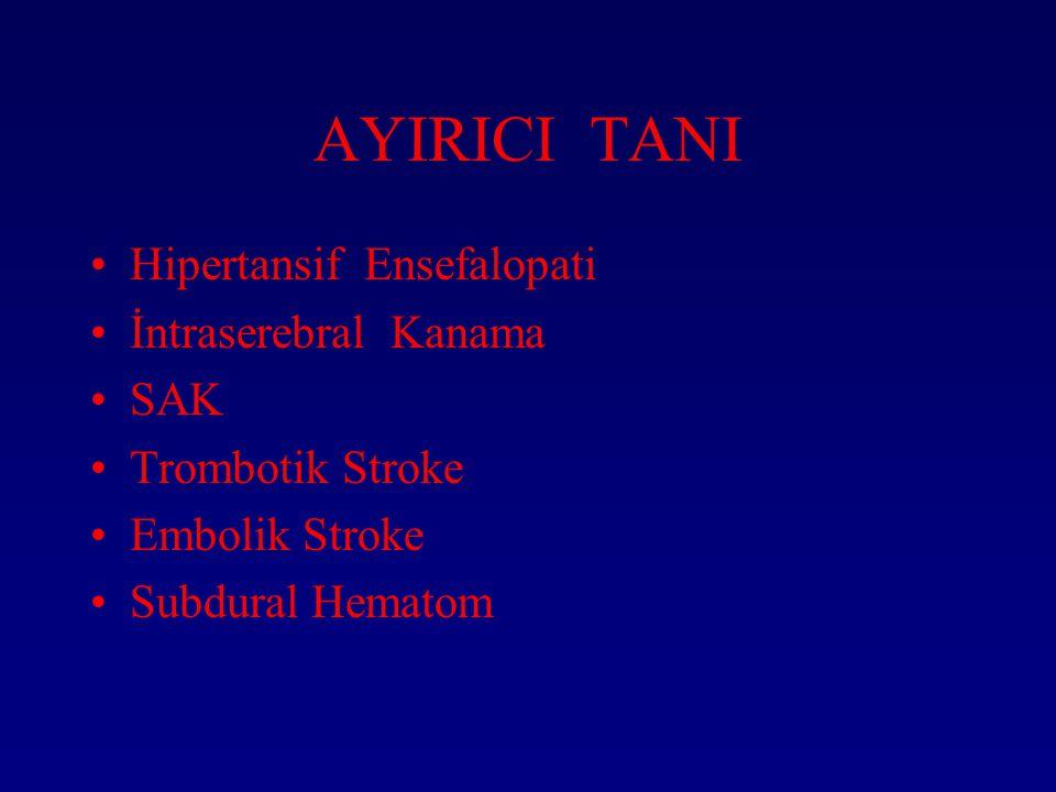 AYIRICI TANI Hipertansif Ensefalopati İntraserebral Kanama SAK Trombotik Stroke Embolik Stroke Subdural Hematom