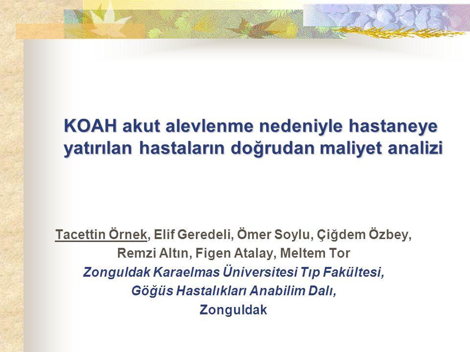 KOAH akut alevlenme nedeniyle hastaneye yatırılan hastaların doğrudan maliyet analizi Tacettin Örnek, Elif Geredeli, Ömer Soylu, Çiğdem Özbey, Remzi A