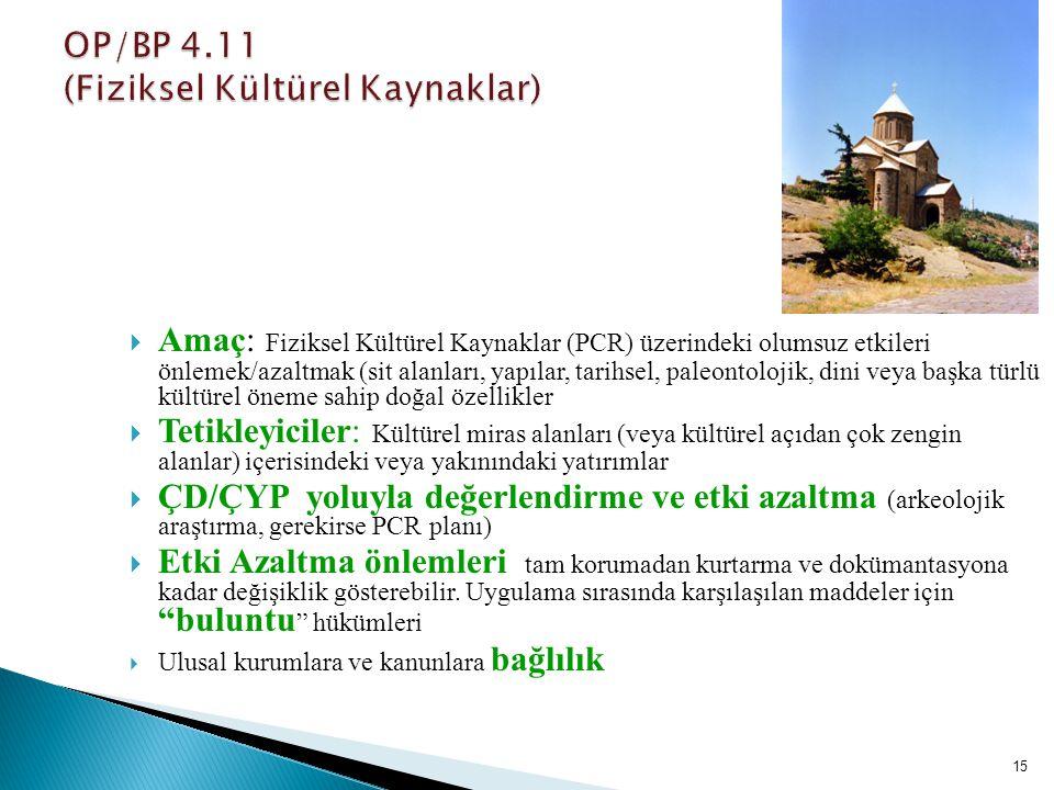 15  Amaç: Fiziksel Kültürel Kaynaklar (PCR) üzerindeki olumsuz etkileri önlemek/azaltmak (sit alanları, yapılar, tarihsel, paleontolojik, dini veya b