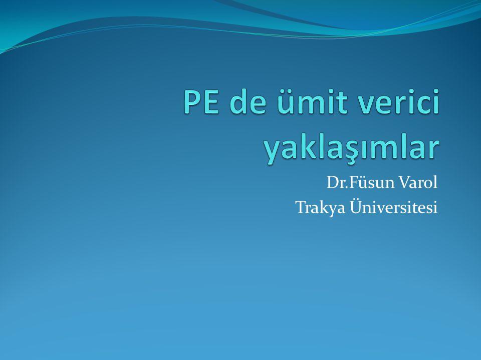PE :Yaklaşımlar Önleyici: proflaksi Tedavisel: patoloji oluştuktan sonra