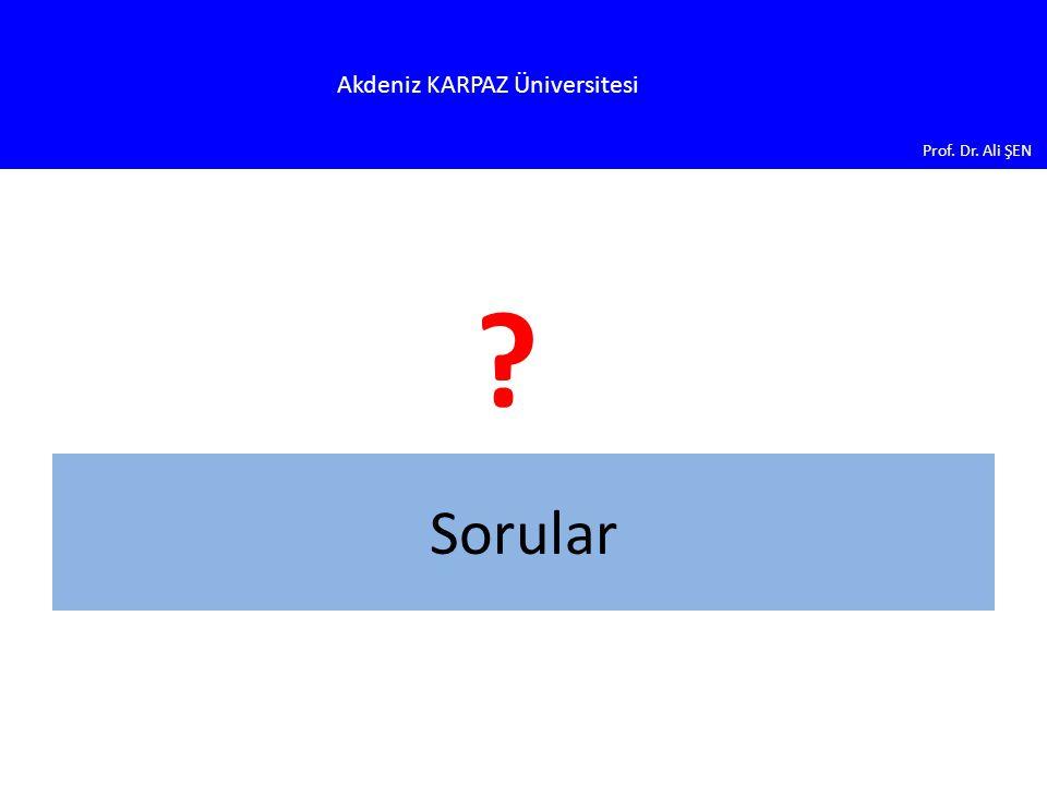 Akdeniz KARPAZ Üniversitesi Prof. Dr. Ali ŞEN Sorular ?