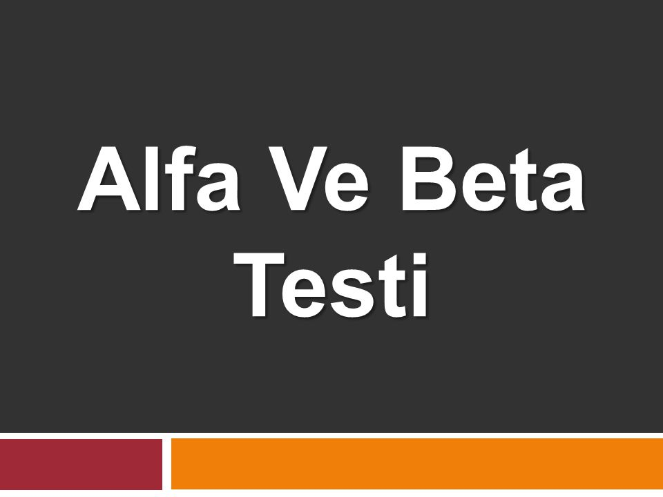 Alfa Ve Beta Testi
