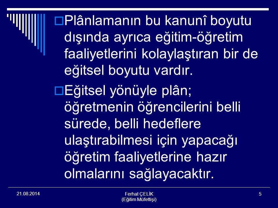 Ferhat ÇELİK (Eğitim Müfettişi) 46 21.08.2014 2.