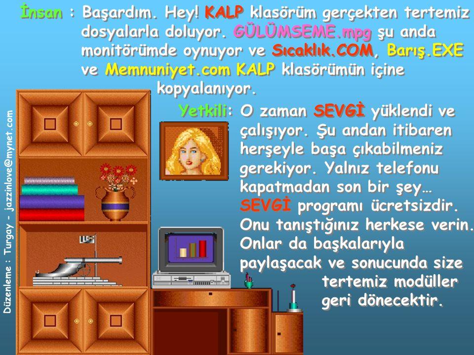 Düzenleme : Turgay - jazzinlove@mynet.com İnsan : Başardım.