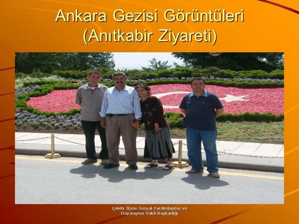 Çelebi İlçesi Sosyal Yardımlaşma ve Dayanışma Vakfı Başkanlığı Ankara Gezisi Görüntüleri (Anıtkabir Ziyareti)
