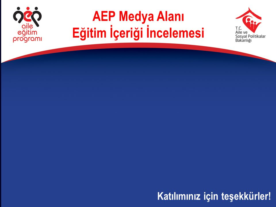 AEP Medya Alanı Eğitim İçeriği İncelemesi Katılımınız için teşekkürler!