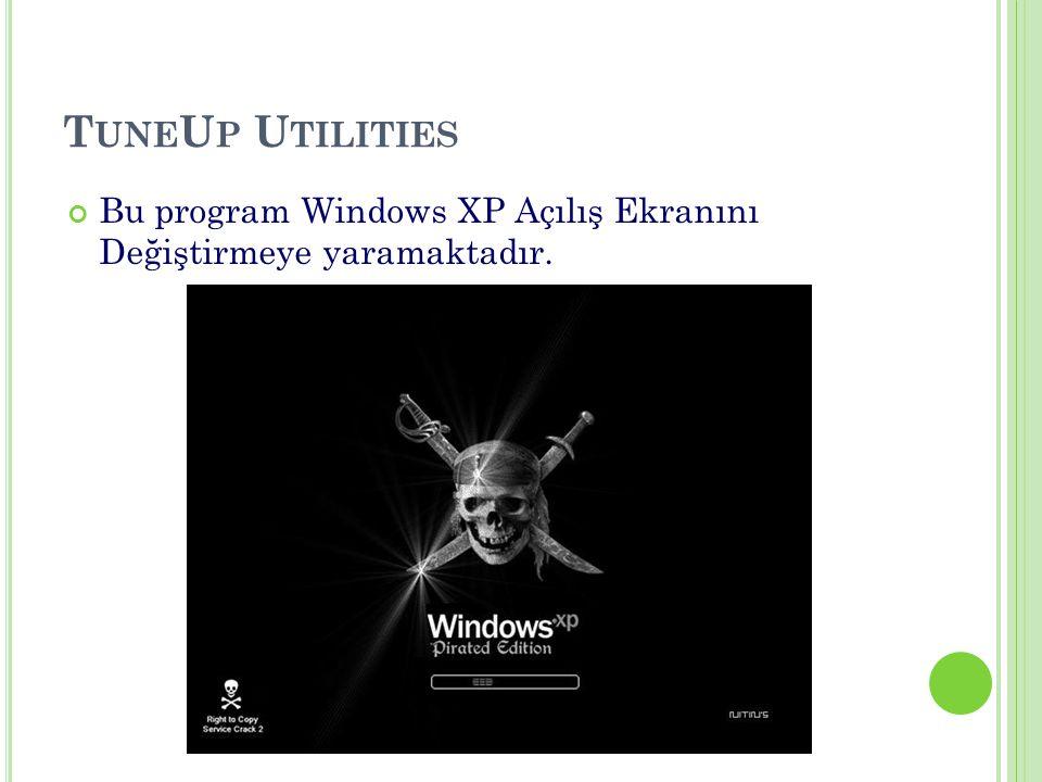 Bu program Windows XP Açılış Ekranını Değiştirmeye yaramaktadır.
