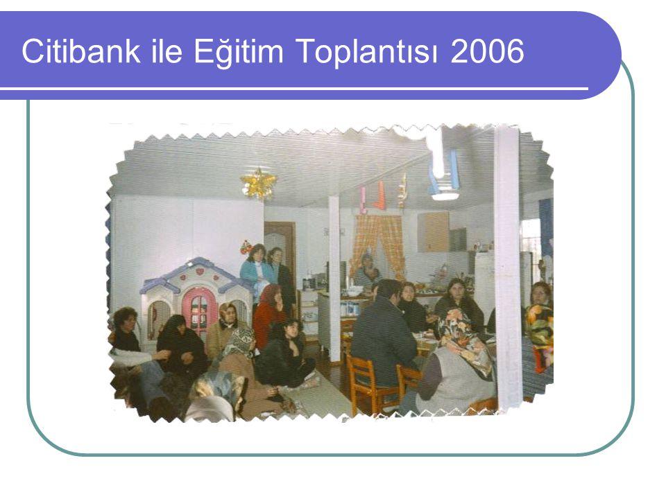 Citibank ile Eğitim Toplantısı 2006