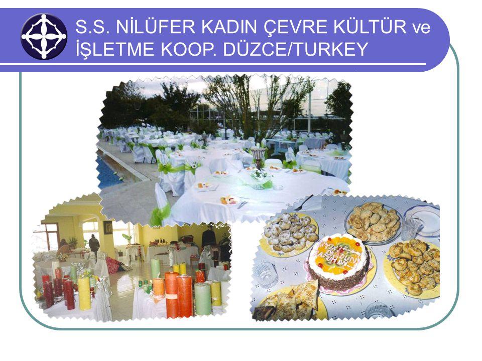 S.S. NİLÜFER KADIN ÇEVRE KÜLTÜR ve İŞLETME KOOP. DÜZCE/TURKEY