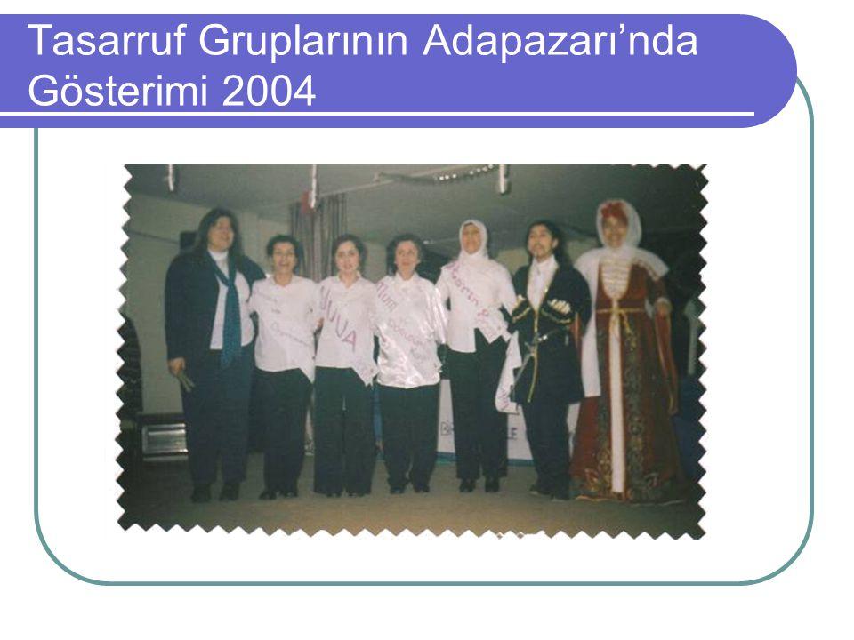 Tasarruf Gruplarının Adapazarı'nda Gösterimi 2004