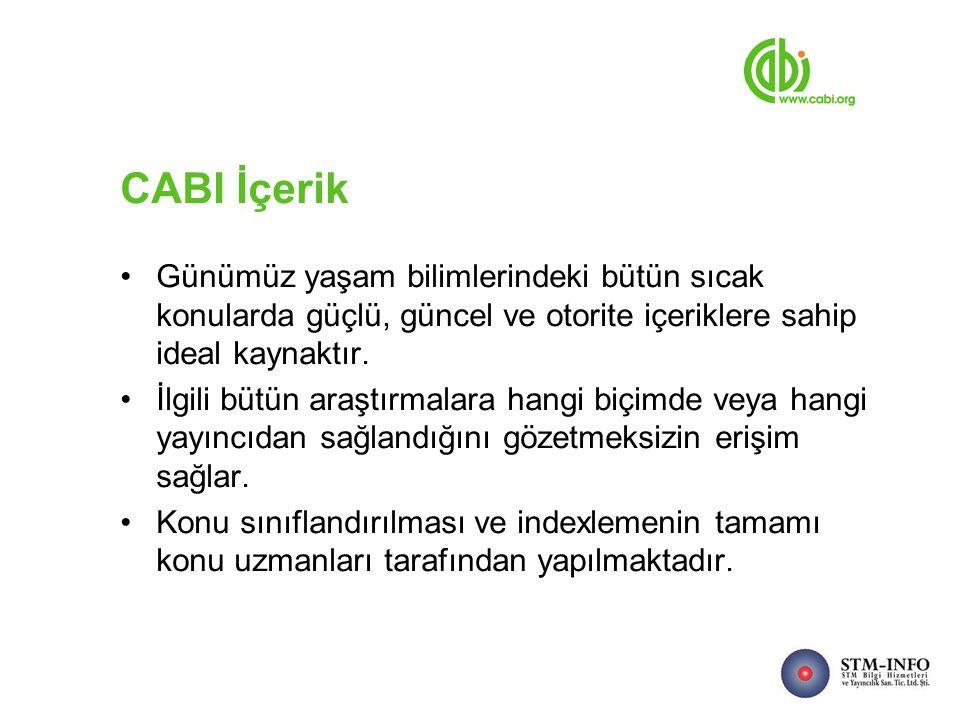 CABI İçerik Günümüz yaşam bilimlerindeki bütün sıcak konularda güçlü, güncel ve otorite içeriklere sahip ideal kaynaktır.