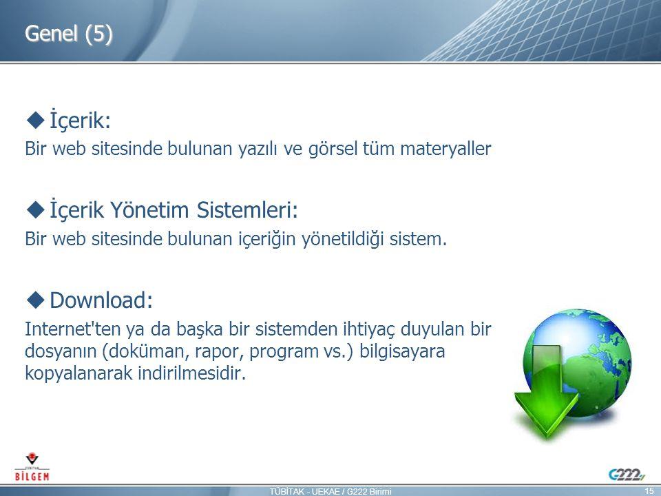 Genel (5)  İçerik: Bir web sitesinde bulunan yazılı ve görsel tüm materyaller  İçerik Yönetim Sistemleri: Bir web sitesinde bulunan içeriğin yönetil