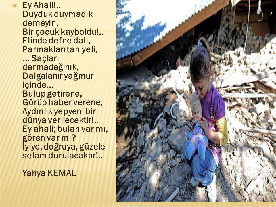 Ey Ahali!..Duyduk duymadık demeyin, Bir çocuk kayboldu!..