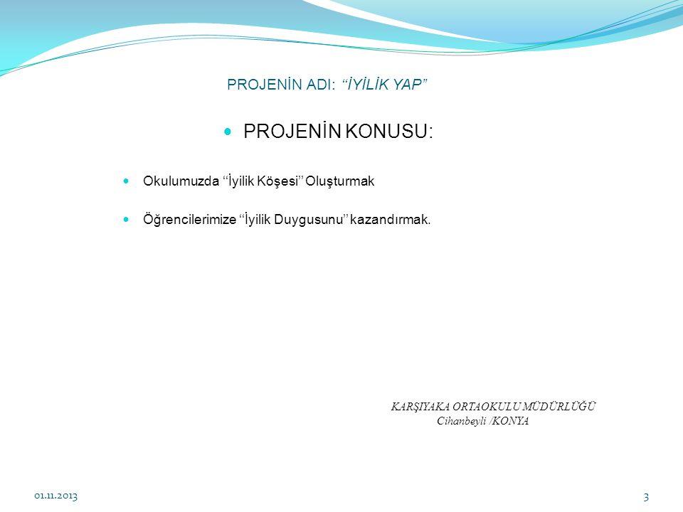 Projenin Sloganları; 01.11.201314 KARŞIYAKA ORTAOKULU MÜDÜRLÜĞÜ Cihanbeyli /KONYA