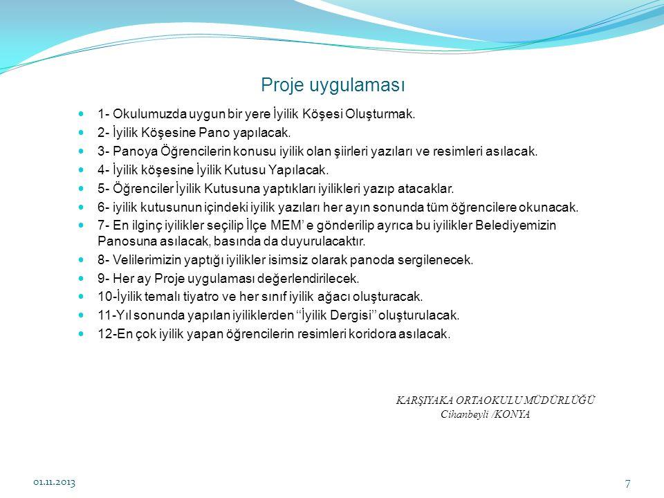 Projenin süresi Proje; 2013-2014 eğitim öğretim yılında uygulanacak.