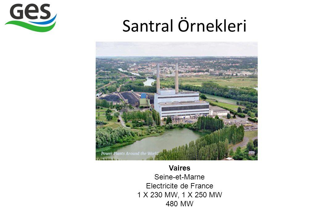 Santral Örnekleri Vaires Seine-et-Marne Electricite de France 1 X 230 MW, 1 X 250 MW 480 MW