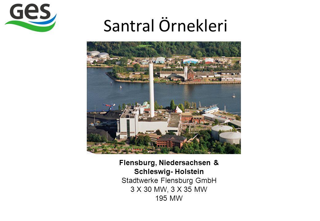 Santral Örnekleri Flensburg, Niedersachsen & Schleswig- Holstein Stadtwerke Flensburg GmbH 3 X 30 MW, 3 X 35 MW 195 MW