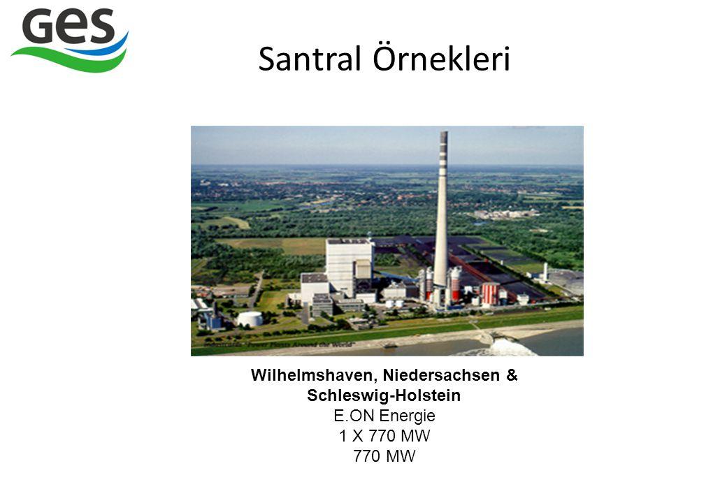 Santral Örnekleri Wilhelmshaven, Niedersachsen & Schleswig-Holstein E.ON Energie 1 X 770 MW 770 MW