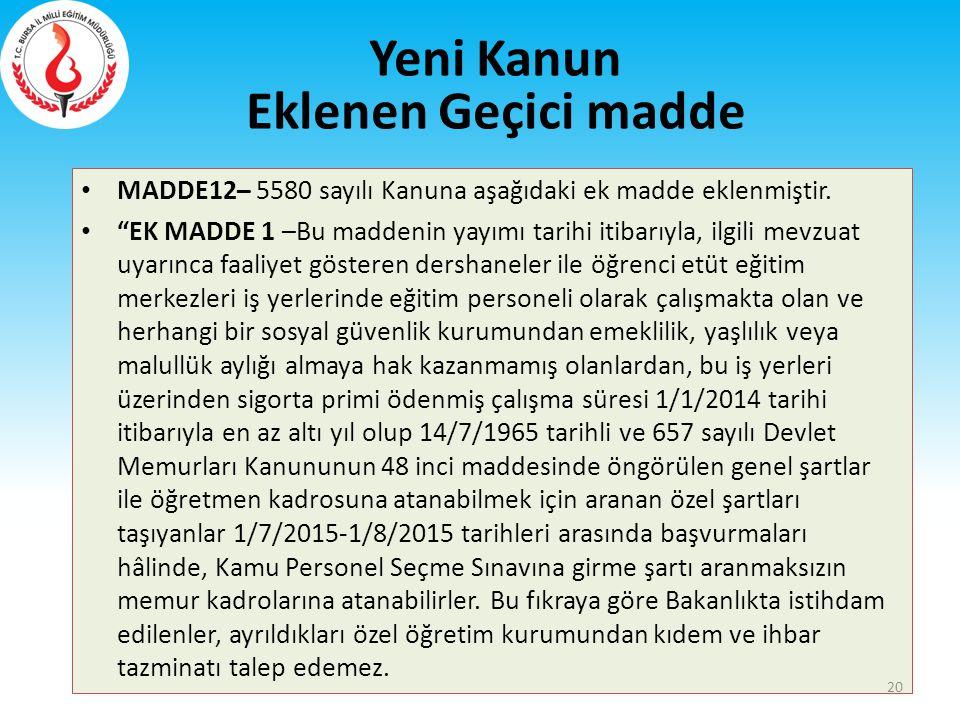 """MADDE12– 5580 sayılı Kanuna aşağıdaki ek madde eklenmiştir. """"EK MADDE 1 –Bu maddenin yayımı tarihi itibarıyla, ilgili mevzuat uyarınca faaliyet göster"""