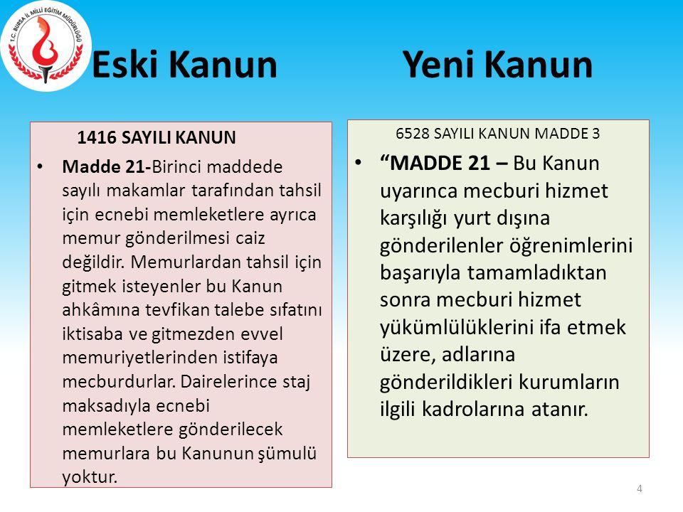 Eski Kanun 652 SAYILI KHK Talim ve Terbiye Kurulu Başkanlığı MADDE 28 – (1) Talim ve Terbiye Kurulu Başkanlığı, Bakanlığın bilimsel danışma ve karar organıdır.