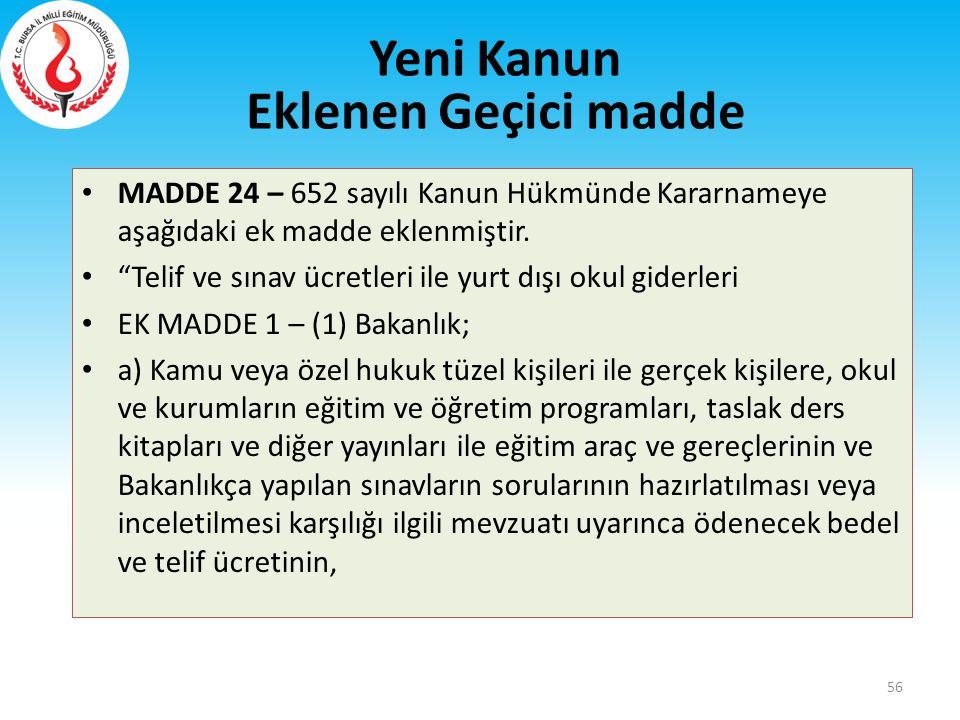 """MADDE 24 – 652 sayılı Kanun Hükmünde Kararnameye aşağıdaki ek madde eklenmiştir. """"Telif ve sınav ücretleri ile yurt dışı okul giderleri EK MADDE 1 – ("""