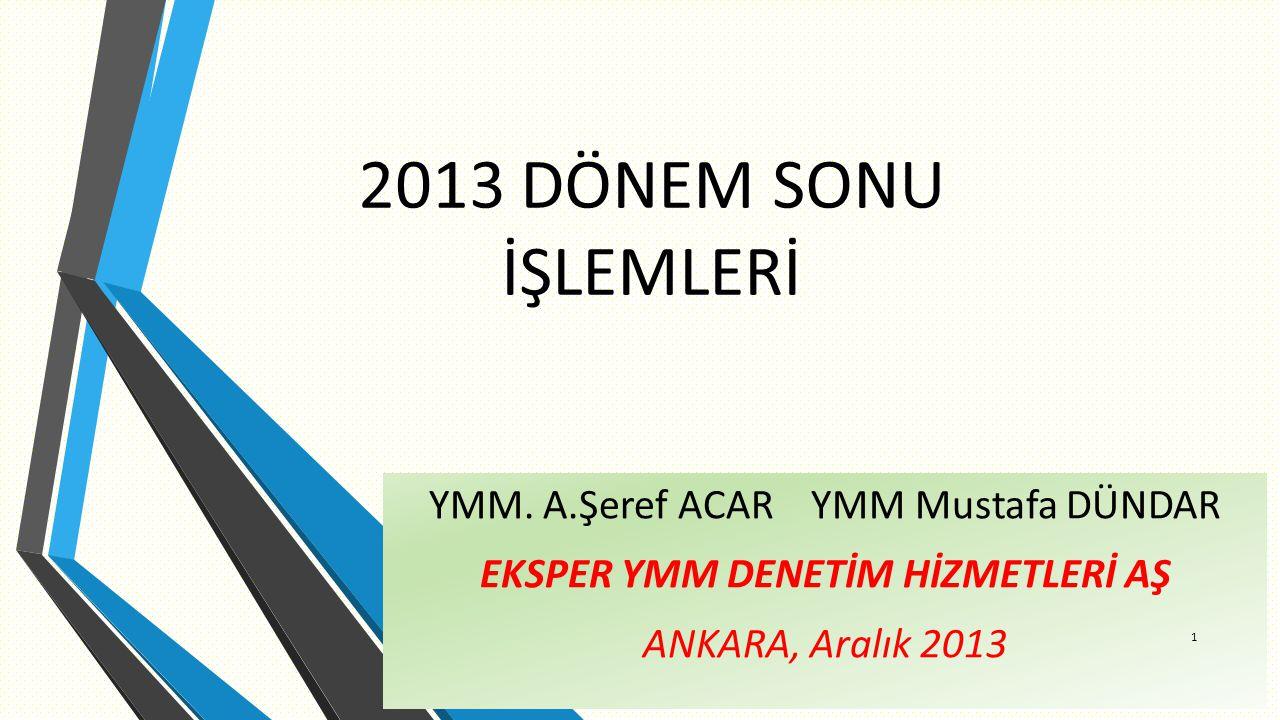 2013 DÖNEM SONU İŞLEMLERİ YMM.