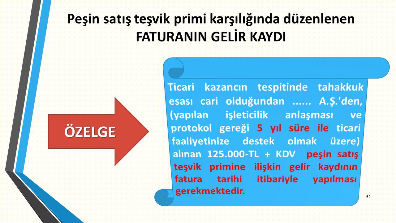 Peşin satış teşvik primi karşılığında düzenlenen FATURANIN GELİR KAYDI 62 ÖZELGE