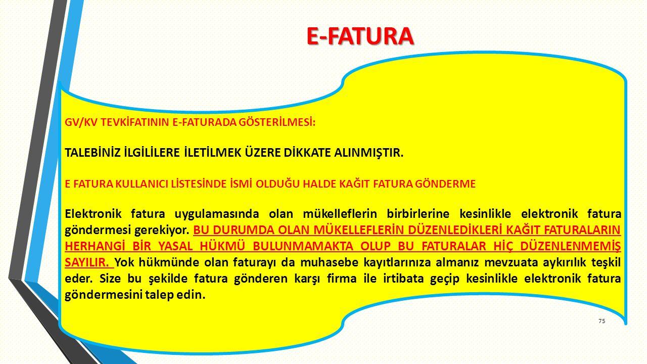 E-FATURA 75 GV/KV TEVKİFATININ E-FATURADA GÖSTERİLMESİ: TALEBİNİZ İLGİLİLERE İLETİLMEK ÜZERE DİKKATE ALINMIŞTIR.