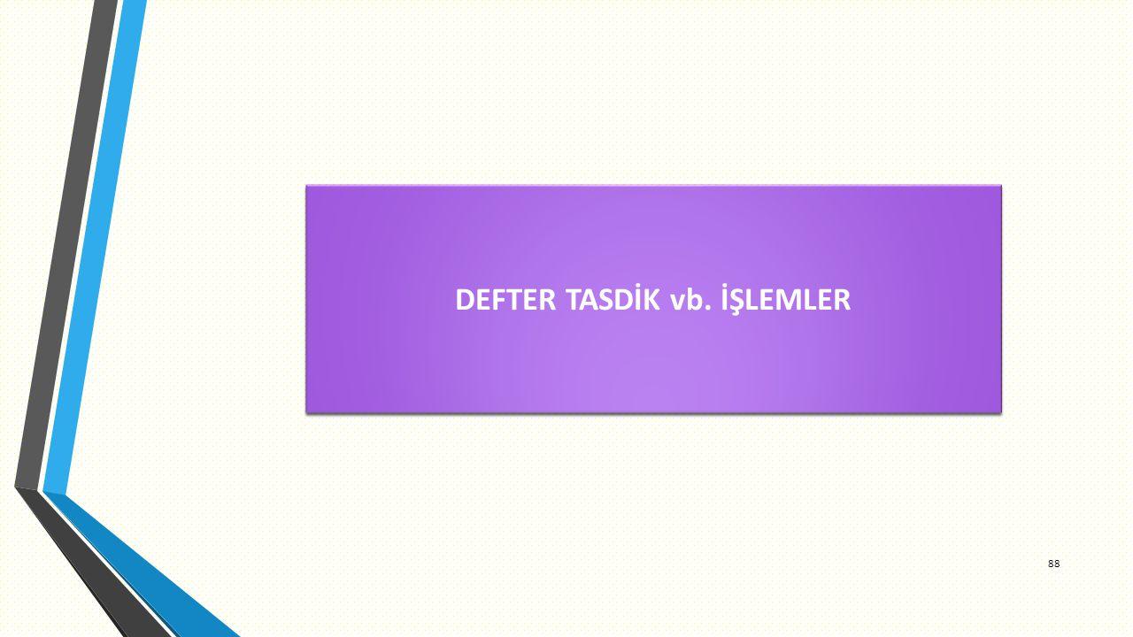 88 DEFTER TASDİK vb. İŞLEMLER