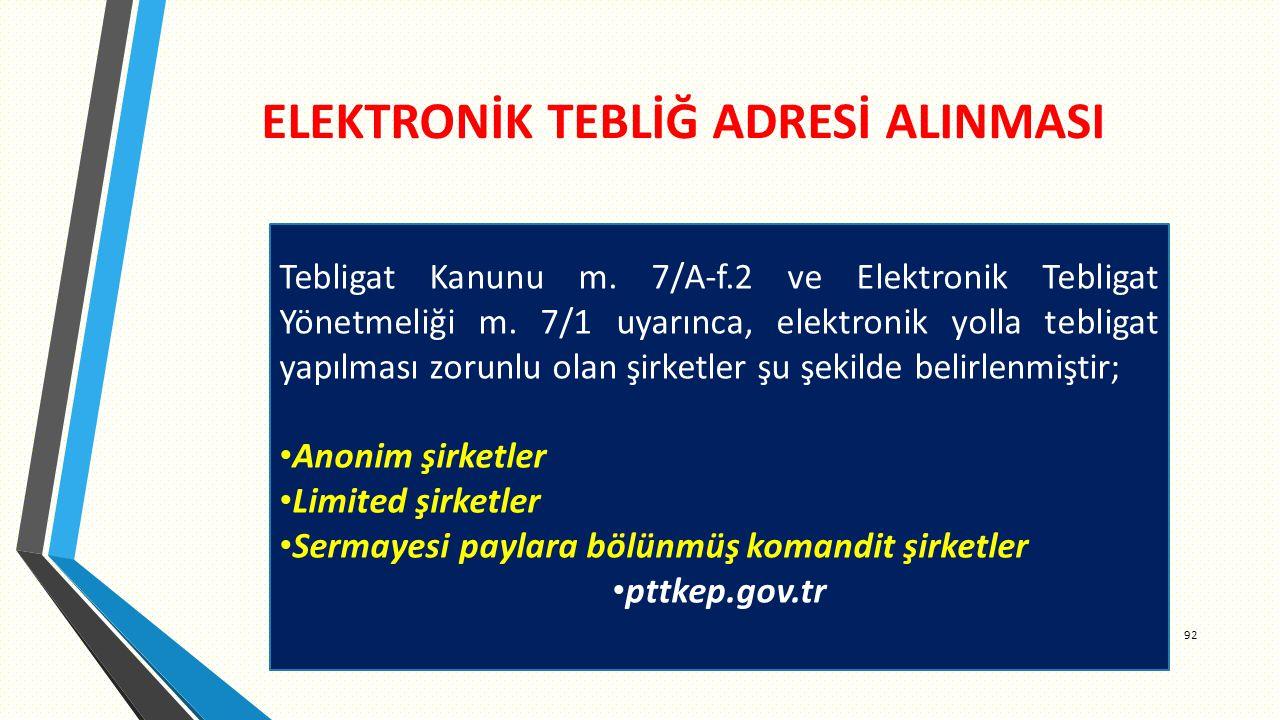 ELEKTRONİK TEBLİĞ ADRESİ ALINMASI 92 Tebligat Kanunu m.