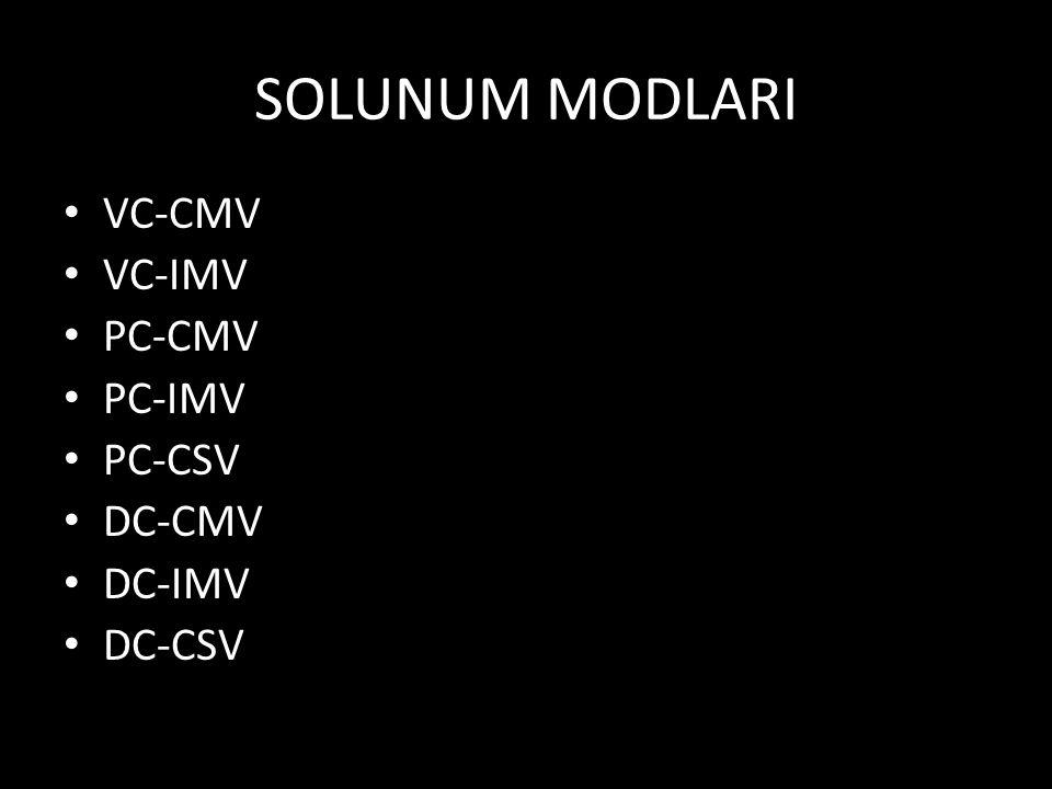 SOLUNUM MODLARI VC-CMV VC-IMV PC-CMV PC-IMV PC-CSV DC-CMV DC-IMV DC-CSV