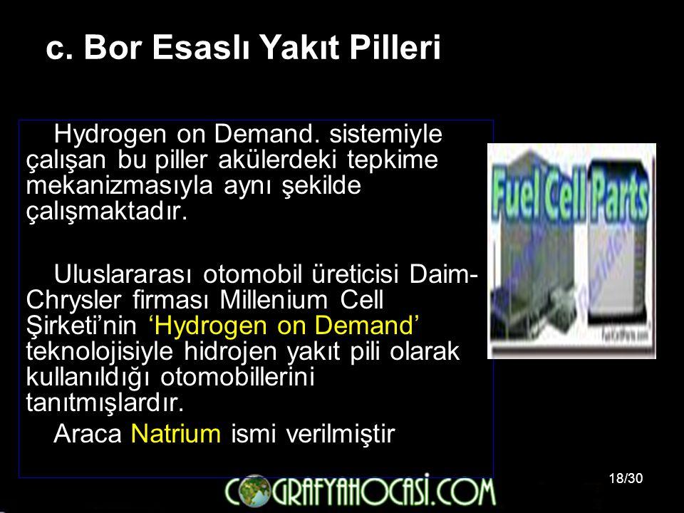 18/30 Hydrogen on Demand. sistemiyle çalışan bu piller akülerdeki tepkime mekanizmasıyla aynı şekilde çalışmaktadır. Uluslararası otomobil üreticisi D