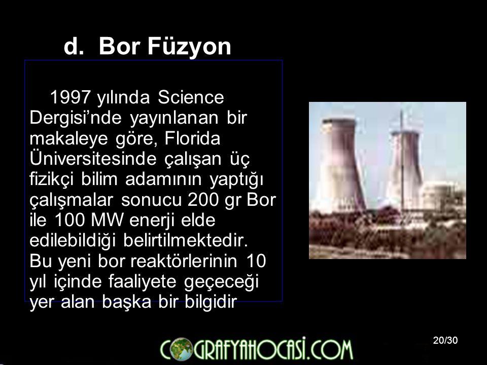 20/30 d. Bor Füzyon 1997 yılında Science Dergisi'nde yayınlanan bir makaleye göre, Florida Üniversitesinde çalışan üç fizikçi bilim adamının yaptığı ç