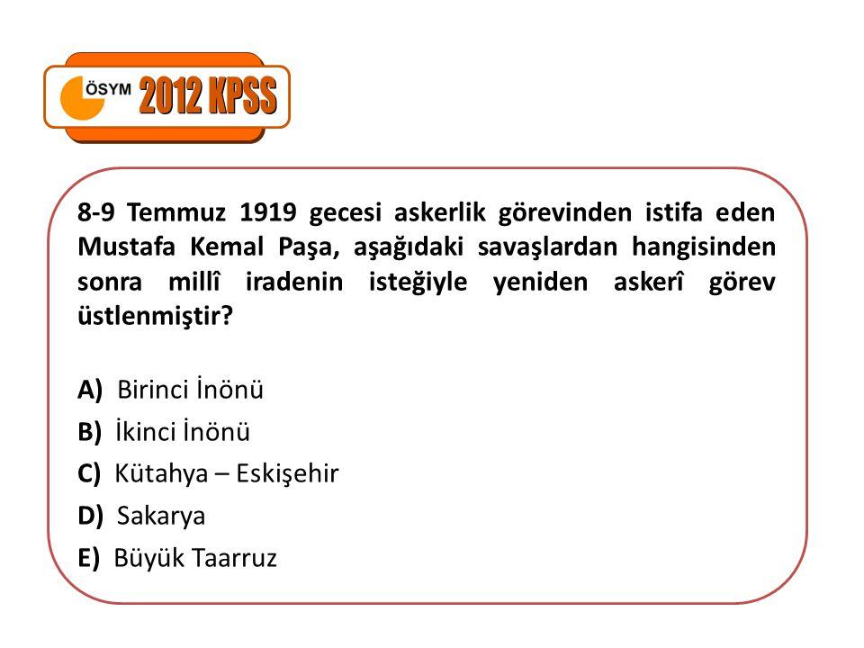 8-9 Temmuz 1919 gecesi askerlik görevinden istifa eden Mustafa Kemal Paşa, aşağıdaki savaşlardan hangisinden sonra millî iradenin isteğiyle yeniden as