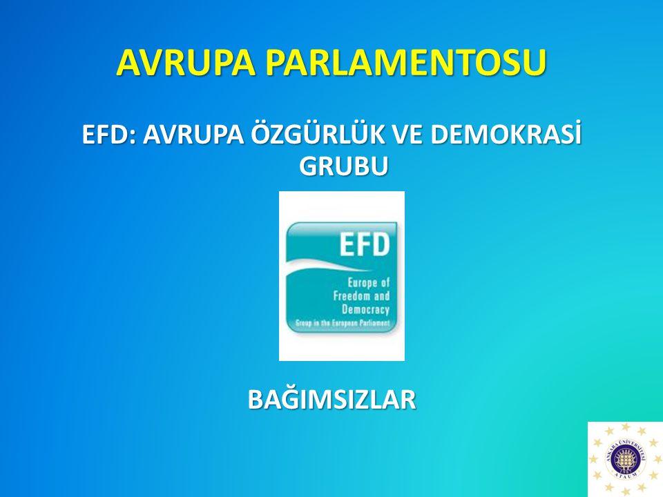 AVRUPA PARLAMENTOSU EFD: AVRUPA ÖZGÜRLÜK VE DEMOKRASİ GRUBU BAĞIMSIZLAR
