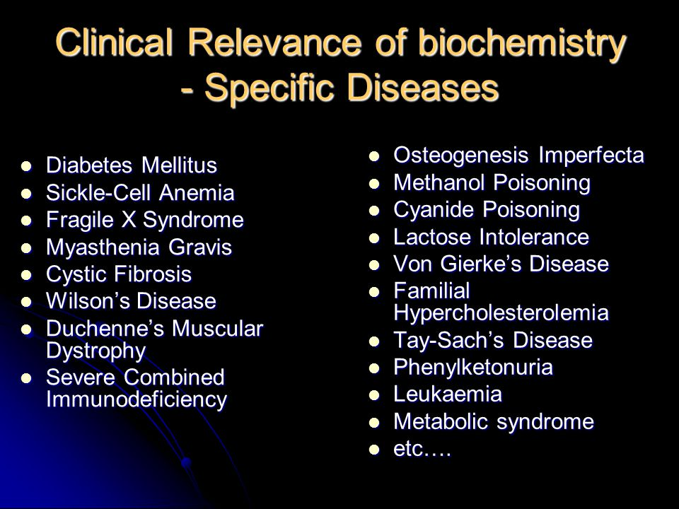 Clinical Relevance of biochemistry - Specific Diseases Diabetes Mellitus Diabetes Mellitus Sickle-Cell Anemia Sickle-Cell Anemia Fragile X Syndrome Fr