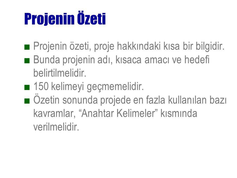 Projenin Özeti ■Projenin özeti, proje hakkındaki kısa bir bilgidir.