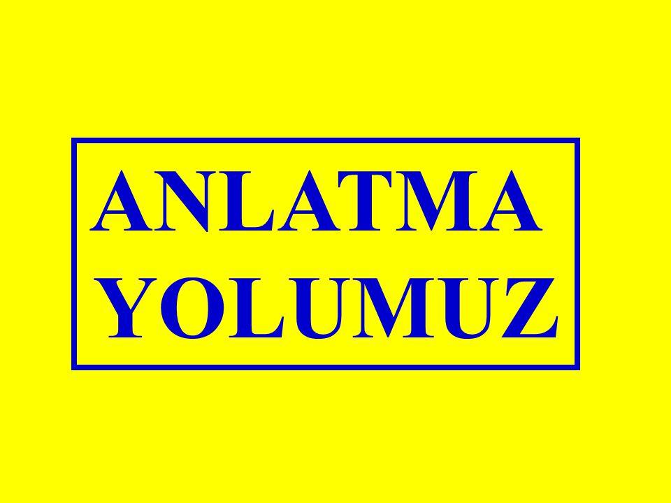 ANLATMA YOLUMUZ