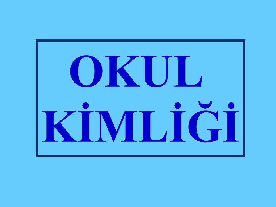 OKUL KİMLİĞİ