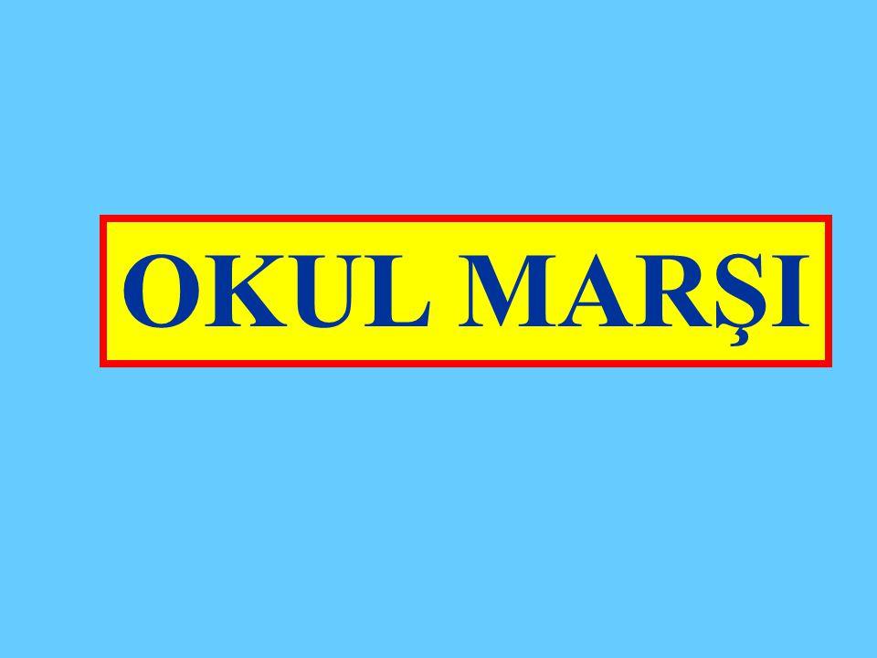 OKUL MARŞI