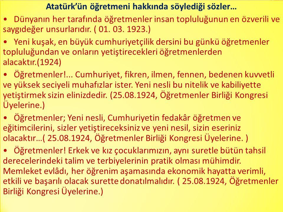 Atatürk'ün öğretmeni hakkında söylediği sözler… Dünyanın her tarafında öğretmenler insan topluluğunun en özverili ve saygıdeğer unsurlarıdır.