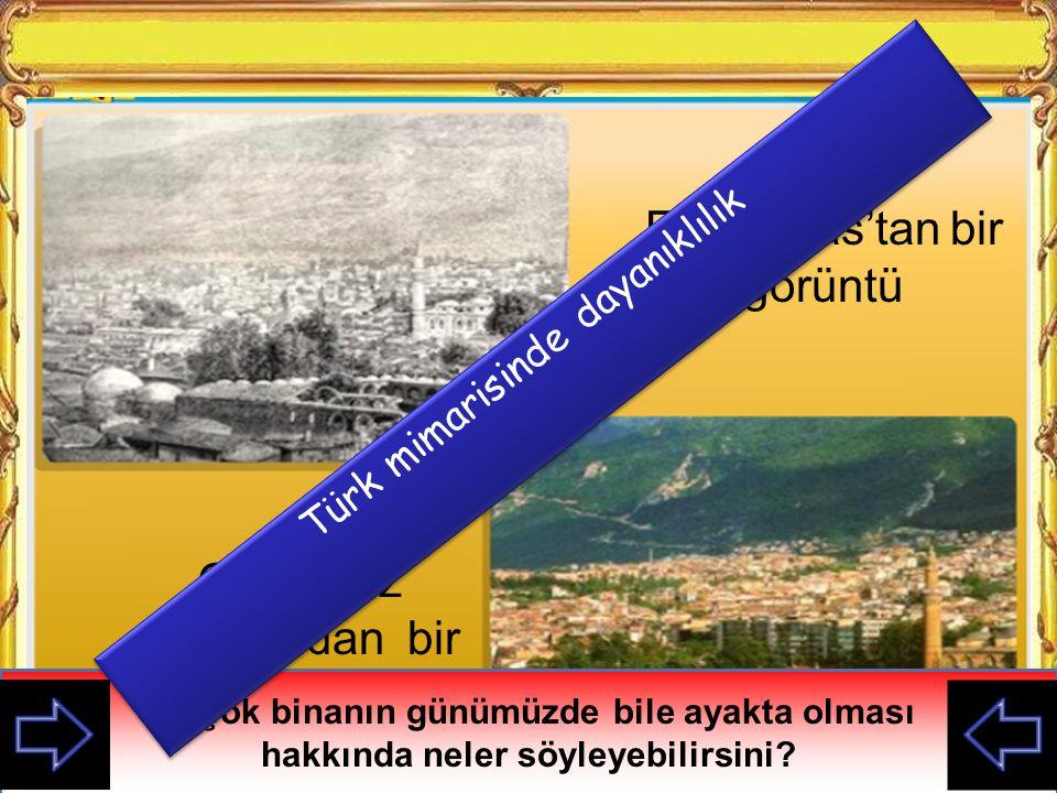 Eski Sivas'tan bir görüntü Günümüz Sivas'ından bir görüntü Eski Sivas ile günümüz Sivas görüntüsü arasında hangi farklar var İki fotoğraf arasında benzerlikler nelerdir.