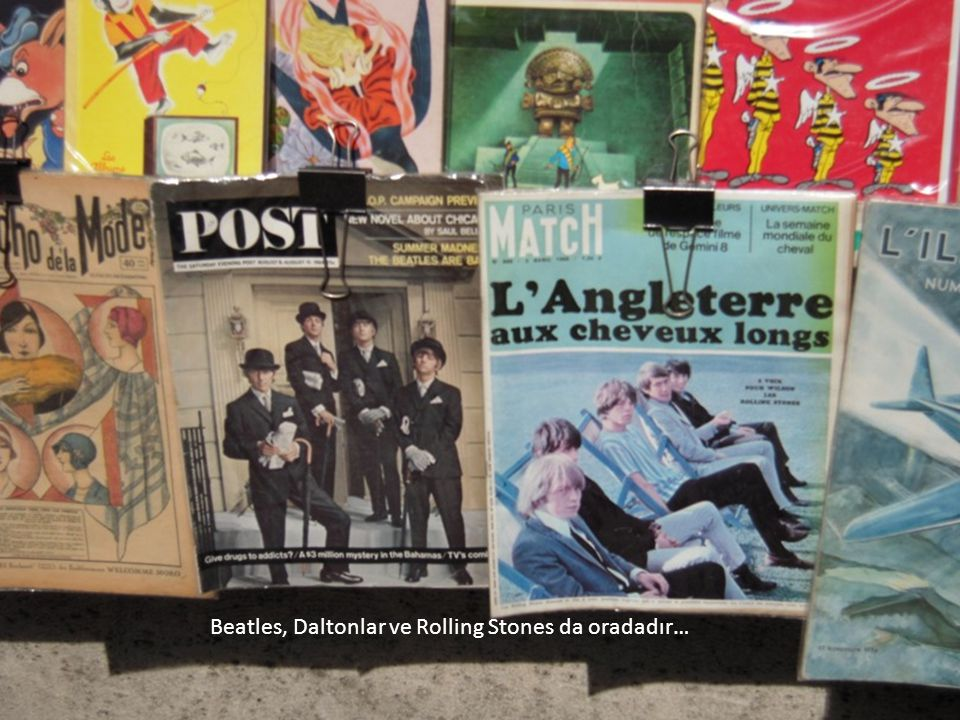 Beatles, Daltonlar ve Rolling Stones da oradadır…