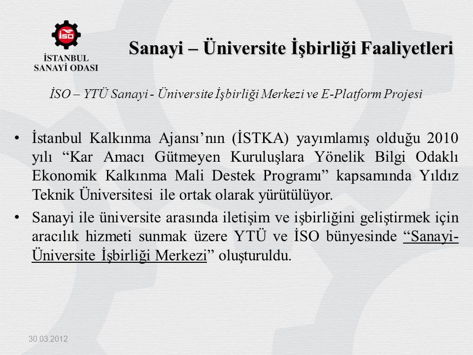 Sanayi – Üniversite İşbirliği Faaliyetleri İSO – YTÜ Sanayi - Üniversite İşbirliği Merkezi ve E-Platform Projesi İstanbul Kalkınma Ajansı'nın (İSTKA)
